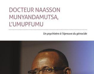 «Docteur Naasson Munyandamutsa  L'UMUPFUMU »